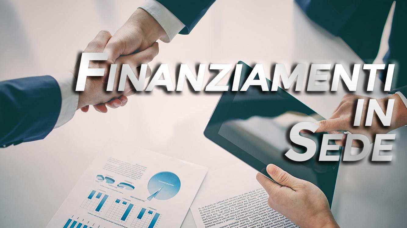 Finanziamenti in Sede